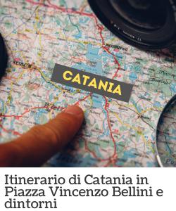 Itinerario di Catania - Piazza Vincenzo Bellini