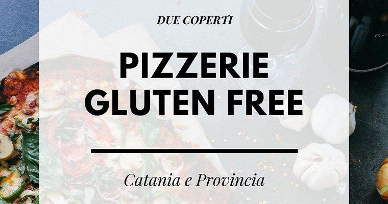 Le pizzerie senza glutine a Catania e provincia