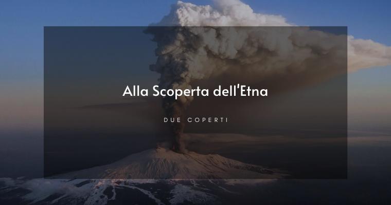 I 5 consigli per esplorare l'Etna in sicurezza