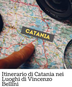 Itinerario di Catania - Luoghi di Vincenzo Bellini