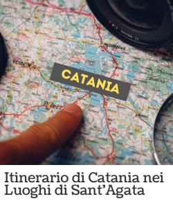 Itinerario di Catania - Luoghi di Sant'Agata