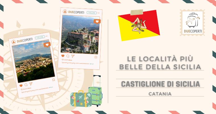 Le Località più belle della Sicilia: Castiglione di Sicilia (CT)