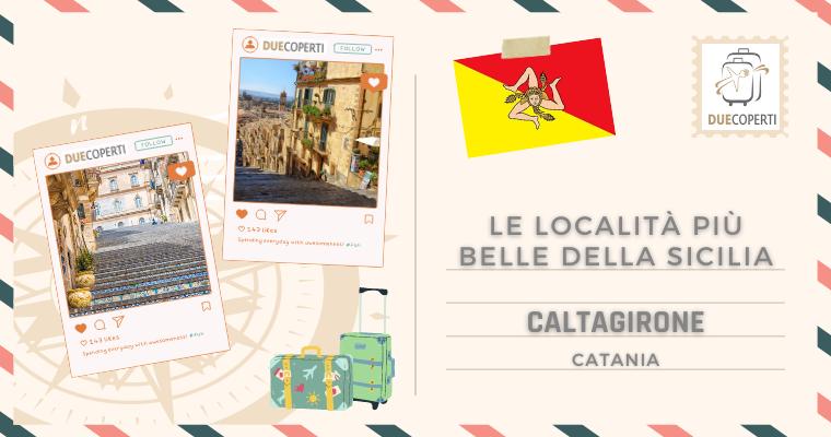 Le Località più belle della Sicilia: Caltagirone (CT)