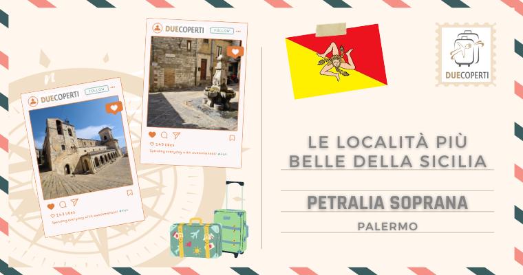 Le Località più belle della Sicilia: Petralia Soprana (PA)
