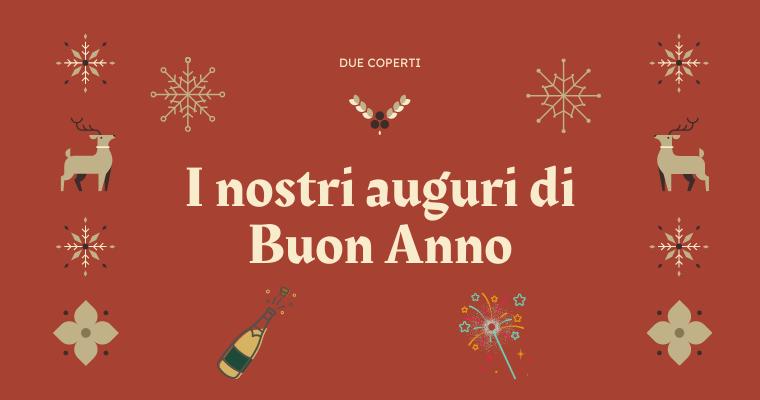 Gli auguri di Buon Anno da Due Coperti