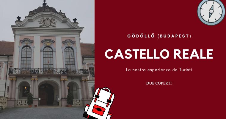 Castello reale di Gödöllő: La nostra esperienza da Turisti