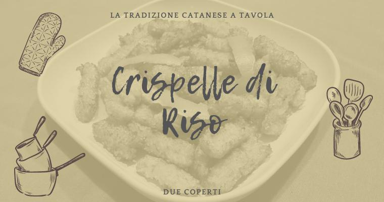 La tradizione catanese a tavola: Crispelle di Riso (+Ricetta)