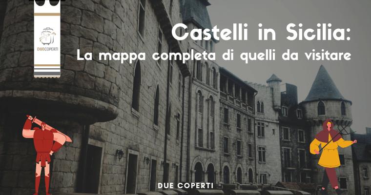 Castelli in Sicilia: La mappa completa di quelli da visitare