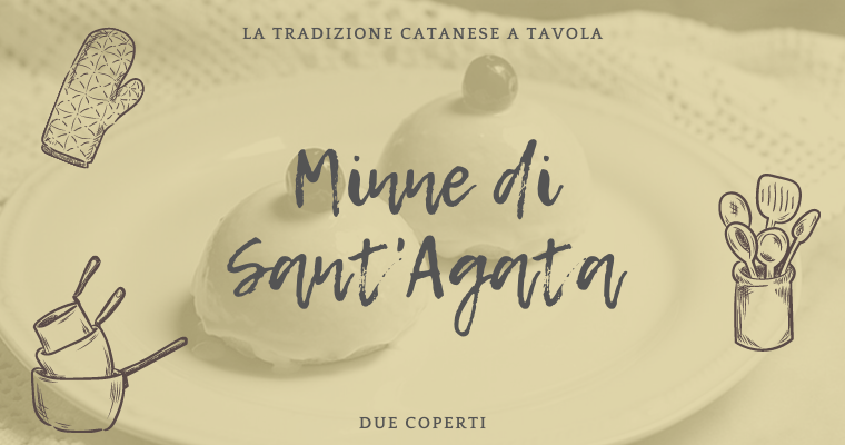 La tradizione catanese a tavola: Minne di Sant'Agata (+Ricetta)