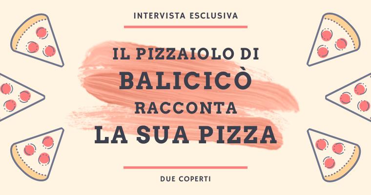 Il pizzaiolo di Balicicò racconta la sua pizza: Intervista esclusiva