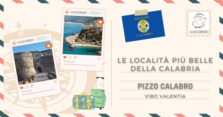 Le Località più belle della Calabria: Pizzo Calabro (VV)