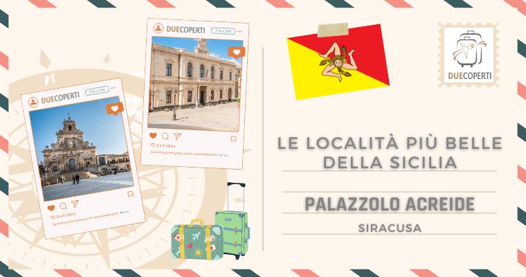 Le Località più belle della Sicilia: Palazzolo Acreide (SR)