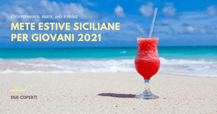 Mete estive Siciliane per Giovani 2021: le proposte di Due Coperti