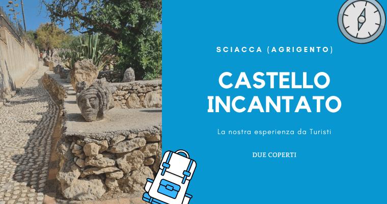 Castello incantato di Sciacca (AG): La nostra esperienza da Turisti