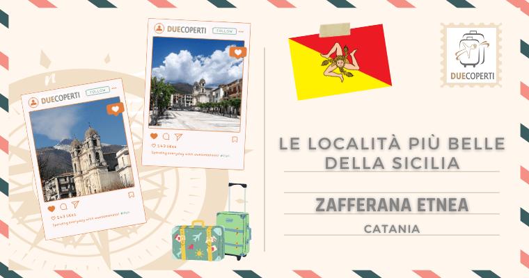 Le Località più belle della Sicilia: Zafferana Etnea (CT)