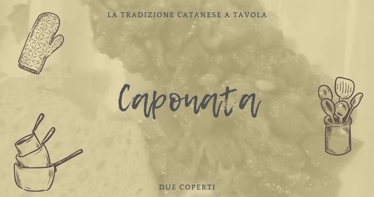 La tradizione catanese a tavola: Caponata (+Ricetta)